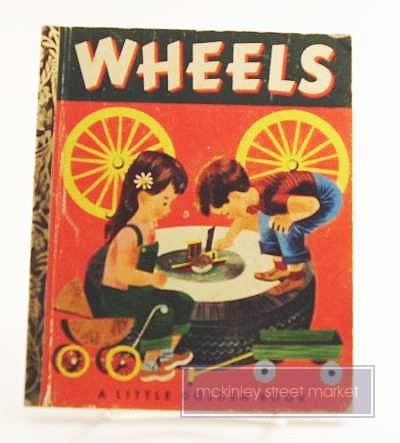 WHEELS A LITTLE GOLDEN BOOK 1952