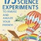 175 Science Experiments to Amuse...