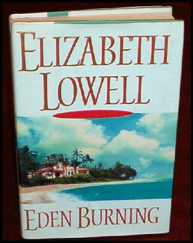 EDEN BURNING HB NOVEL BY ELIZABETH LOWELL W JACKET LK N