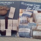 Linenworks V and Cottage Pillow Cross Stitch Booklets (2)
