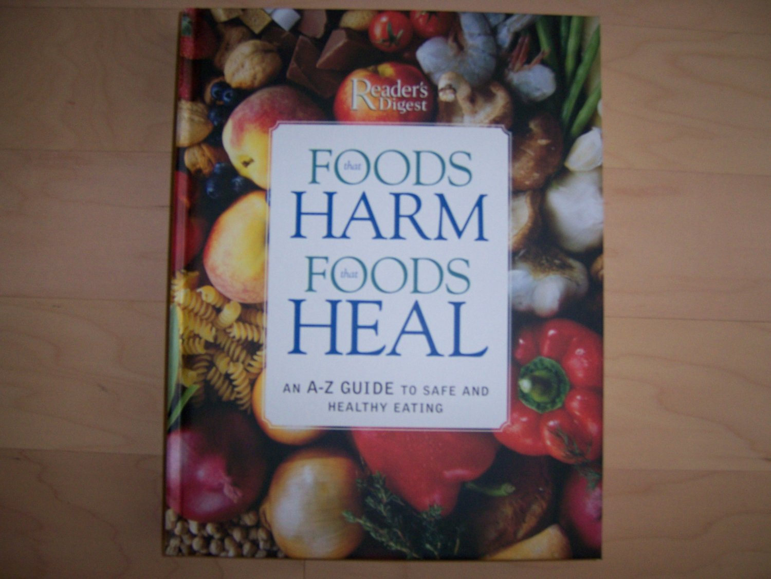 Foods That Harm & Foods That Heal A To Z Guide BNK694