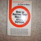 How To Borrow Your Way To A Great Fortune  BNK1301