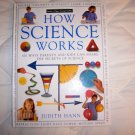 How Science Works 100 Ways Parents And Kids Can Share The Secrets Of Science  BNK1754