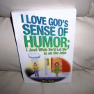 """""""I Love God's Sense Of Humor""""  Book BNK1985"""