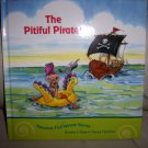 &quot;The Pitiful Pirates&quot;  Hardcover Book  BNK2051