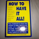 How To Have It All  Brand New 430 Pages Book BNK2277