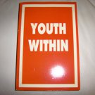 Youth Within Everyone Would Like The Fountain Of Youth BNK2293