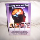 Amazing Brain And Body Breakthroughs By FC&A Medical Publ. BNK2301
