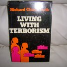 Living With Terrorism  By Richard Clutterbuck  BNK2323