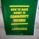 How To Make Money In Commodity Futures   BNK2589