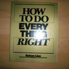 How To Do Everything Right By Bottom Line BNK2796