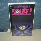 Squee! #1 RARE EARLY Print (Slave Labor Graphics) Jhonen Vasquez, Johnny Homicidal Maniac, FOR SALE