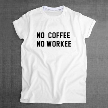 Buy Funny Office Worker No Coffee No Workee Letter T shirt Men Black White Fashion T Shirt Tee Top