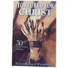 Tortured for Christ [Paperback] Richard Wurmbrand Book