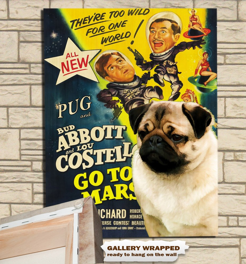 Pug Poster Canvas Print -  Abbott and Costello Go To Mars