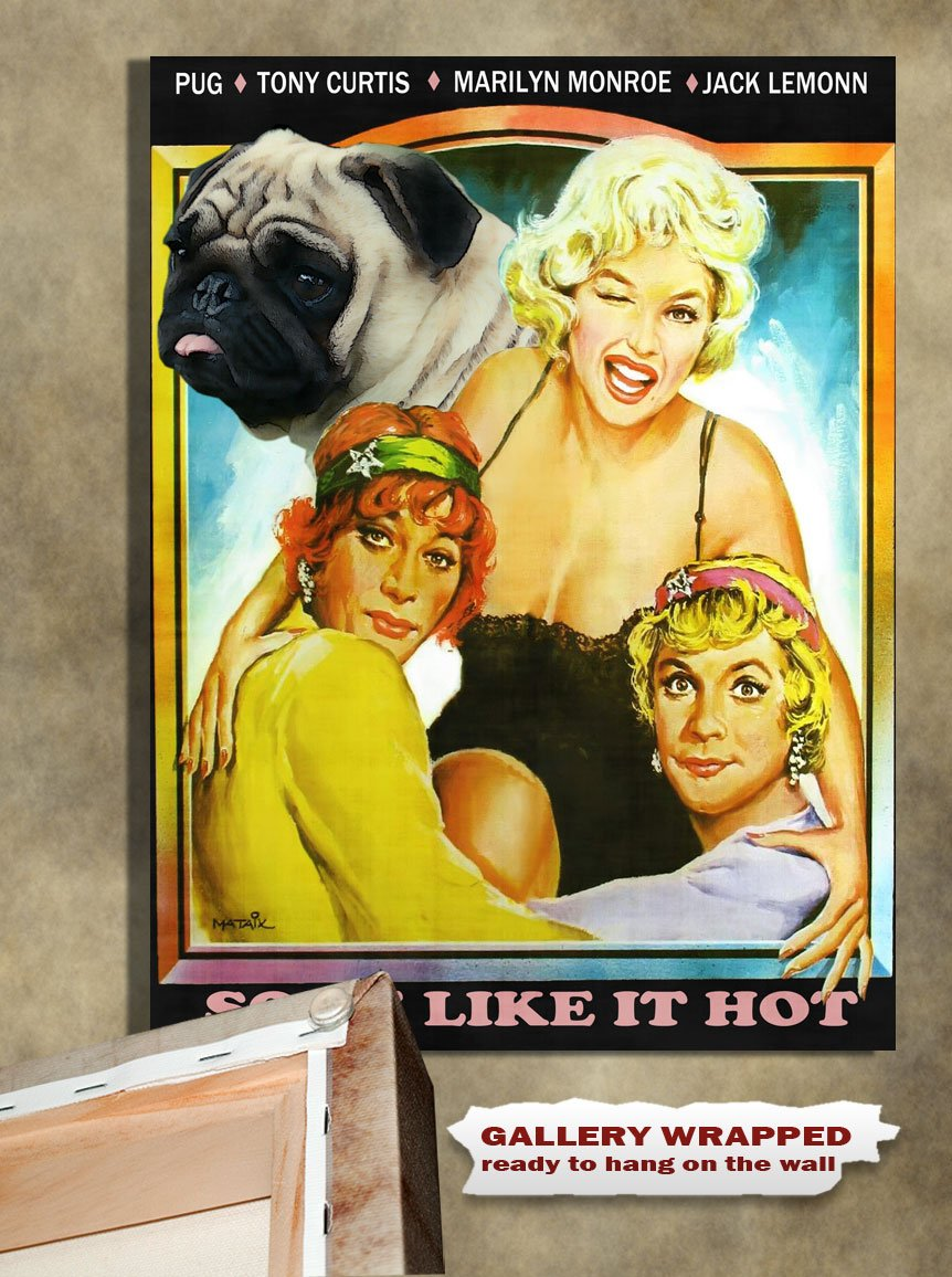 Pug Poster Canvas Print -  Some Like It Hot