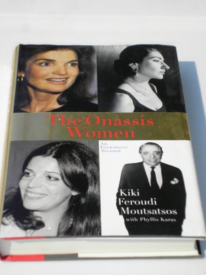 The Onassis Women An Eyewitness Account Kiki Feroudi Moutsatsos with Phyllis Karas
