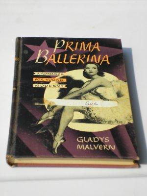 Prima Ballerina A Romance for Young Moderns Gladys Malvern