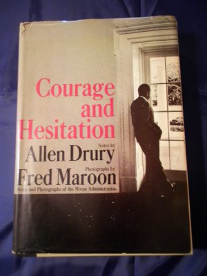 Courage and Hesitation Nixon Administration