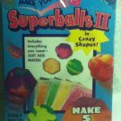 Make Your Own Multi-Colored Superballs II in Crazy Shapes! Just Add Water! No Mess, No Fuss!