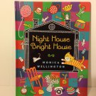 Night House Bright House Hardcover by Monica Wellington Penguin Books/Dutton Children's Books