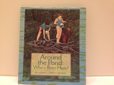 Around The Pond: Who�s Been Here? Lindsay Barrett George Full Color Hardback 1st ED. 9780688143763