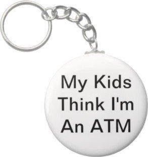 2.25 Inch My Kids Think I'm An Atm Keychain