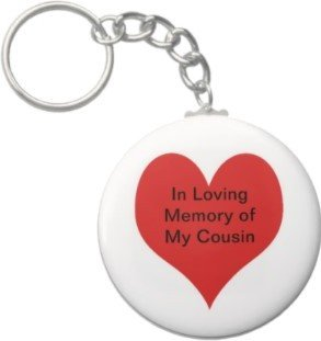2.25 Inch In Loving Memory of My Cousin Keychain