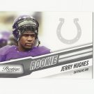 Jerry Hughes 2010 Panini Prestige Rookie Card #254 Indianapolis Colts