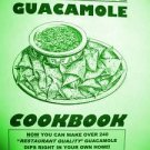 THE ULTIMATE GUACAMOLE COOKBOOK Over 240 RECIPES!!!