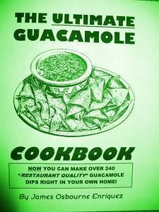 THE ULTIMATE GUACAMOLE COOKBOOK Over 240 RECIPES!!!