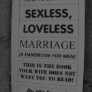 HOW TO ESCAPE A SEXLESS, LOVELESS MARRIAGE (A handbook for men)