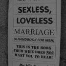 HOW TO ESCAPE A SEXLESS, LOVELESS MARRIAGE (A handbook for men)