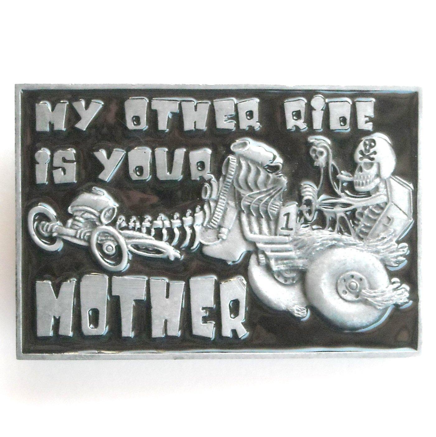 My Other Ride Is Your Mother Heavy Metal Black Enamel Belt Buckle
