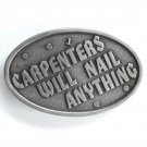 Carpenters Will Nail Anything Captain Hawks Metal Belt Buckle