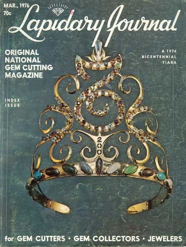 Lapidary Journal Magazine March 1976