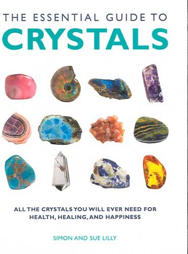 The Essential Guide to Crystals Book by Simon and Sue Lilly