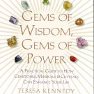 Gems of Wisdom, Gems of Power A Guide to How Gemstones Minerals Crystals Can Enhance Your Life