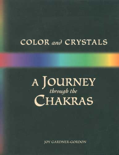 Color and Crystals A Journey Through the Chakras Book by Joy Gardner-Gordon