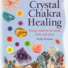 The Complete Guide to Crystal Chakra Healing Energy Medicine for Mind Body & Spirit Book