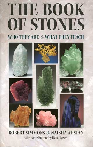The Book of Stones Who They Are & What They Teach Book by Robert Simmons & Naisha Ahsian