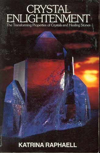 Crystal Enlightment Vol 1 The Transforming Properties of Crystals & Healing Stones Katrina Raphaell