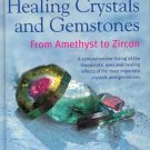 Healing Crystals and Gemstones From Amethyst to Zircon By Flora Peschek-Bohmer & Gisela Schreiber