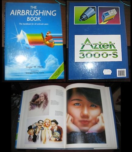 THE AIRBRUSHING BOOK by Roger W. Hicks -  ILLUSTRATED