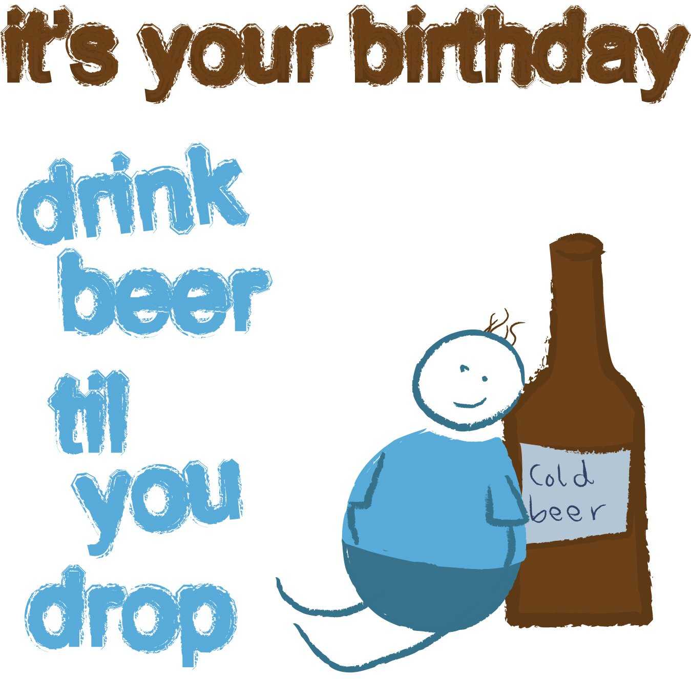 Beer til you drop ... Birthday Card