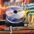 V/A Hard To Find 45's On CD, Vol. 9 (1957-1959)