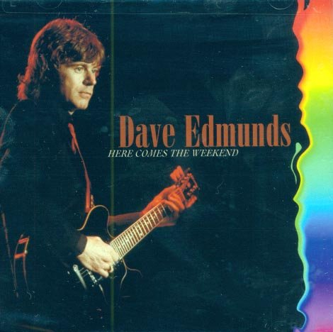Dave Edmunds-Here Comes The Weekend