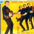 Gerry & The Pacemakers-How Do You Like It (Import)