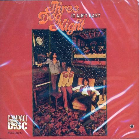 Three Dog Night-It Ain't Easy