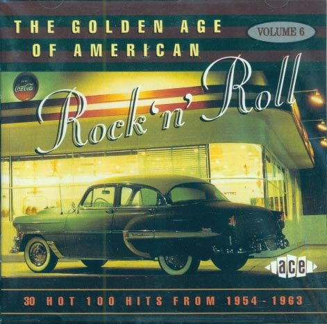 V/A The Golden Age Of American Rock 'n' Roll, Volume 6 (1954-1963)